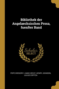 Bibliothek der Angelaechsischen Prosa, fuenfter Band, Pope Gregory I, Hans Hecht, Henry Johnson обложка-превью