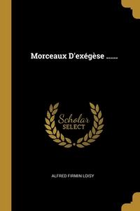 Morceaux D'exégèse ......, Alfred Firmin Loisy обложка-превью