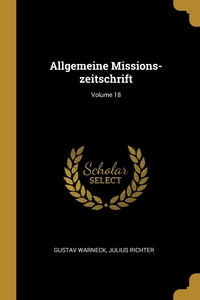 Allgemeine Missions-zeitschrift; Volume 18, Gustav Warneck, Julius Richter обложка-превью