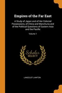 Книга под заказ: «Empires of the Far East»