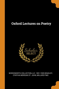 Oxford Lectures on Poetry, Wordsworth Collection, A C. 1851-1935 Bradley, Cynthia Morgan St. John обложка-превью