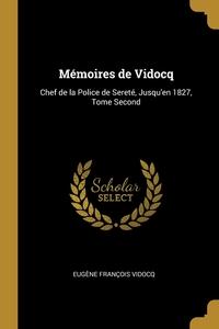 Mémoires de Vidocq: Chef de la Police de Sereté, Jusqu'en 1827, Tome Second, Eugene Francois Vidocq обложка-превью