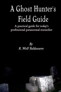 Книга под заказ: «A Ghost Hunter's Field Guide»