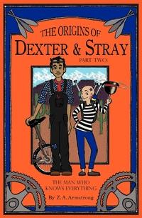 Книга под заказ: «The Origins of Dexter & Stray, Part Two»