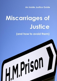 Книга под заказ: «Miscarriages of Justice (and How to Avoid Them)»