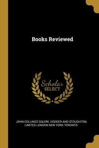 Books Reviewed, John Collings Squire, Limited London New Hodder and Stoughton обложка-превью