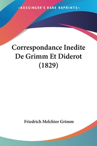Correspondance Inedite De Grimm Et Diderot (1829), Friedrich Melchior Grimm обложка-превью