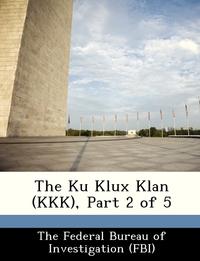 Книга под заказ: «The Ku Klux Klan (KKK), Part 2 of 5»