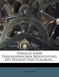 Книга под заказ: «Versuch Einer Philosophischen Beleuchtung Des Wissens Und Glaubens...»