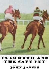 Книга под заказ: «Budworth and the Safe Bet»