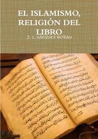 Книга под заказ: «EL ISLAMISMO, RELIGIÓN DEL LIBRO»