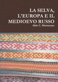 Книга под заказ: «LA SELVA, L'EUROPA E IL MEDIOEVO RUSSO»