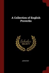 A Collection of English Proverbs, John Ray обложка-превью