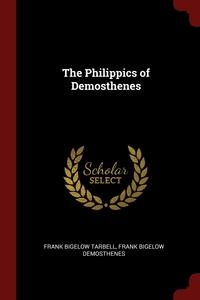 The Philippics of Demosthenes, Frank Bigelow Tarbell, Frank Bigelow Demosthenes обложка-превью