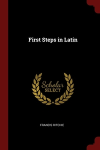 First Steps in Latin, Francis Ritchie обложка-превью