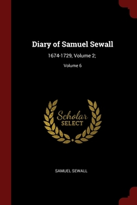 Diary of Samuel Sewall: 1674-1729, Volume 2;; Volume 6, Samuel Sewall обложка-превью