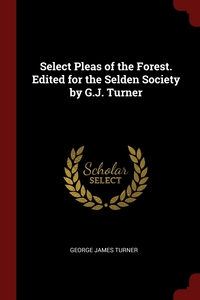 Книга под заказ: «Select Pleas of the Forest. Edited for the Selden Society by G.J. Turner»