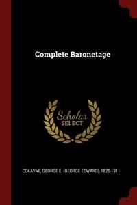Complete Baronetage, George E. 1825-1911 Cokayne обложка-превью