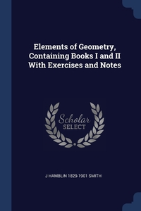 Elements of Geometry, Containing Books I and II With Exercises and Notes, J Hamblin 1829-1901 Smith обложка-превью