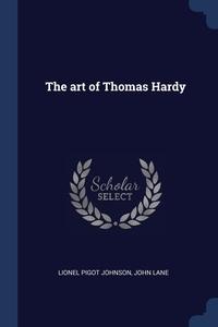 The art of Thomas Hardy, Lionel Pigot Johnson, John Lane обложка-превью