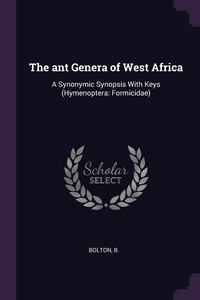 The ant Genera of West Africa: A Synonymic Synopsis With Keys (Hymenoptera: Formicidae), B Bolton обложка-превью