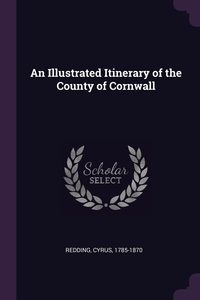 An Illustrated Itinerary of the County of Cornwall, Cyrus Redding обложка-превью