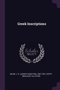 Greek Inscriptions, J G. 1867-1951 Milne, Egypt. Maslahat al-Athar обложка-превью