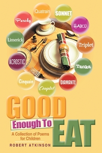 Good Enough To Eat: A Collection of Poems for Children, Robert Atkinson обложка-превью
