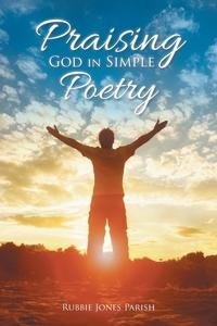 Книга под заказ: «Praising God in Simple Poetry»