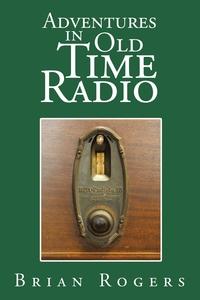 Книга под заказ: «Adventures in Old Time Radio»