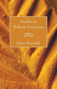 Studies in Hebrew Synonyms, James Kennedy обложка-превью