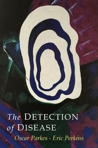 The Detection of Disease, Albert Abrams, Oscar Parkes, Eric Perkins обложка-превью