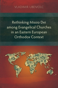 Книга под заказ: «Rethinking Missio Dei among Evangelical Churches in an Eastern European Orthodox Context»