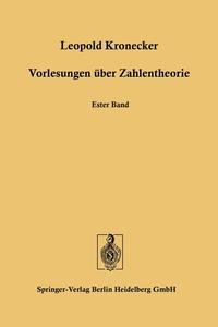Vorlesungen über Zahlentheorie: Erste bis Dreiunddreissigste Vorlesung, Leopold Kronecker обложка-превью