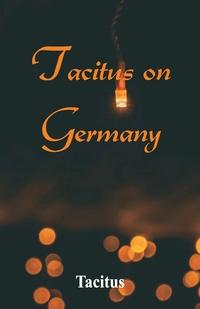 Tacitus on Germany, Tacitus обложка-превью