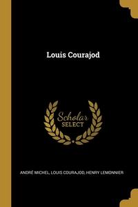 Louis Courajod, Andre Michel, Louis Courajod, Henry Lemonnier обложка-превью