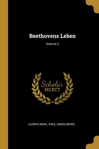 Beethovens Leben; Volume 2, Ludwig Nohl, Paul Sakolowski обложка-превью