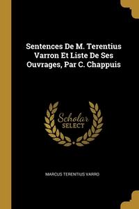 Sentences De M. Terentius Varron Et Liste De Ses Ouvrages, Par C. Chappuis, Marcus Terentius Varro обложка-превью