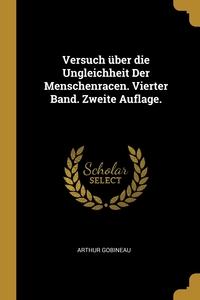 Versuch über die Ungleichheit Der Menschenracen. Vierter Band. Zweite Auflage., Arthur Gobineau обложка-превью
