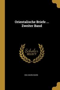 Orientalische Briefe ... Zweiter Band, Ida Hahn-Hahn обложка-превью