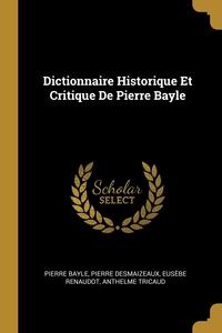 Dictionnaire Historique Et Critique De Pierre Bayle, Pierre Bayle, Pierre Desmaizeaux, Eusebe Renaudot обложка-превью
