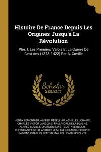 Книга под заказ: «Histoire De France Depuis Les Origines Jusqu'à La Révolution»