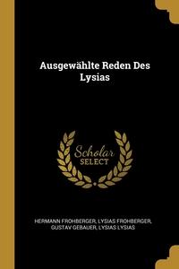 Книга под заказ: «Ausgewählte Reden Des Lysias»