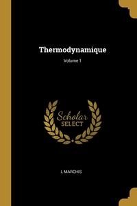 Книга под заказ: «Thermodynamique; Volume 1»