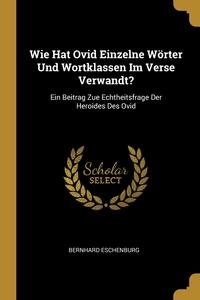 Книга под заказ: «Wie Hat Ovid Einzelne Wörter Und Wortklassen Im Verse Verwandt?»