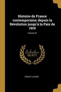 Histoire de France contemporaine; depuis la Révolution jusqu'à la Paix de 1919; Volume 07, Ernest Lavisse обложка-превью