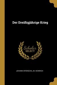 Der Dreißigjährige Krieg, Johann Sporschil, M. Heinrich обложка-превью