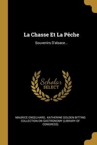 La Chasse Et La Pêche: Souvenirs D'alsace..., Maurice Engelhard, Katherine Golden Bitting Collection on обложка-превью