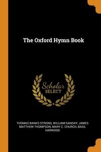 The Oxford Hymn Book, Thomas Banks Strong, William Sanday, James Matthew Thompson обложка-превью