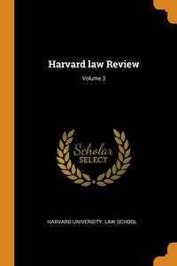 Harvard law Review; Volume 3, Harvard University. Law School обложка-превью